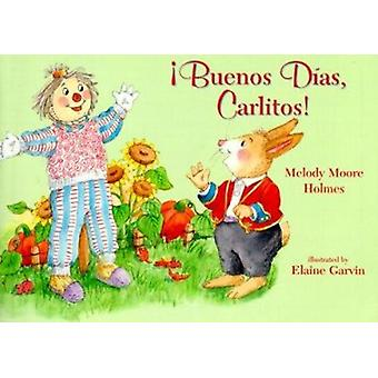 Buenos Dias Carlitos by Melody Moore Holmes - 115022 - Elaine Garvin