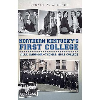 Northern Kentucky's First College - Villa Madonna-Thomas More College