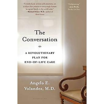 The Conversation - A Revolutionary Plan for End-of-Life Care by Angelo