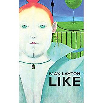 Like by Max Layton - 9781771832472 Book