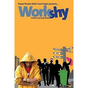 Workshy by Andy Dobbs - 9781910067147 Book