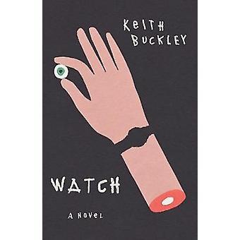 Watch - A Novel by Watch - A Novel - 9781947856479 Book