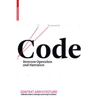 Code - Between Operation and Narration by Andrea Gleiniger - 978303460