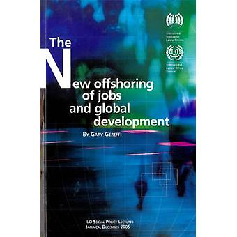The New Offshoring of Jobs and Global Development by Gary Gereffi - 9