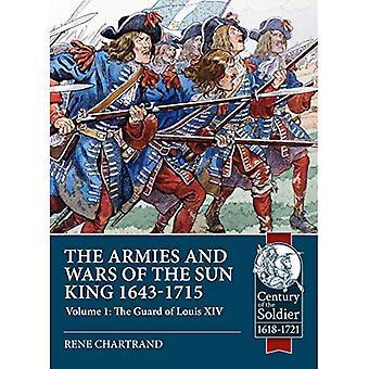 De legers en oorlogen van de Zonnekoning 1643-1715: volume 1: de bewaker van Lodewijk XIV (eeuw van de soldaat)