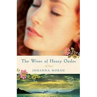 The Wives of Henry Oades by Johanna Moran - 9780345510952 Book
