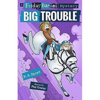 Big Trouble - A Friday Barnes Mystery by R.A. Spratt - 9781250165602 B