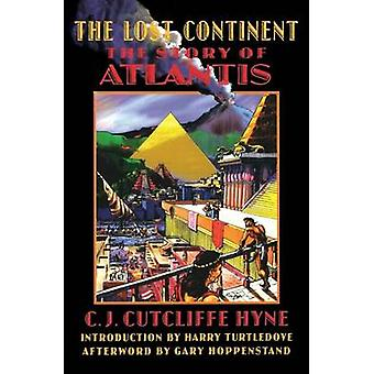 The Lost Continent - The Story of Atlantis (New edition) by C. J. Cutc