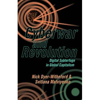 Cyberwar and Revolution by Nick DyerWitheford