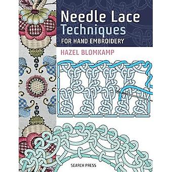 Needle Lace Techniques for Hand Embroidery by Hazel Blomkamp