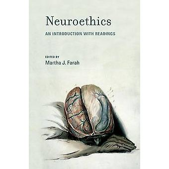 Neuroethics by Contributions by Martha J Farah & Contributions by Roderick Flower & Contributions by Judy Illes & Contributions by Robert Cook Deegan & Contributions by Howard Gardner & Contributions by Eric R Kande