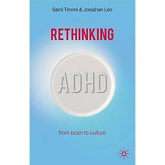 Rethinking ADHD From Brain to Culture by Timimi & Sami