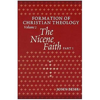 The Nicene Faith: Set Pt. 1 & 2: Formation of Christian Theology: Set Pt. 1 & 2 (Formation of Christian Theology)