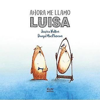 Ahora minulle Llamo Luisa