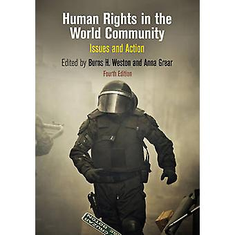 Human Rights in the World Community by Edited by Anna Grear Edited by Burns H Weston
