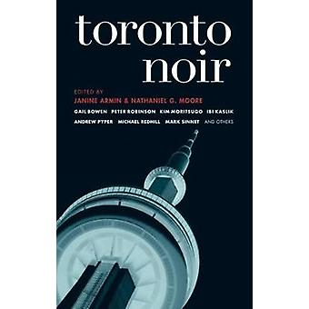 Toronto Noir by Janine Armin - Nathaniel Moore - 9781933354507 Book