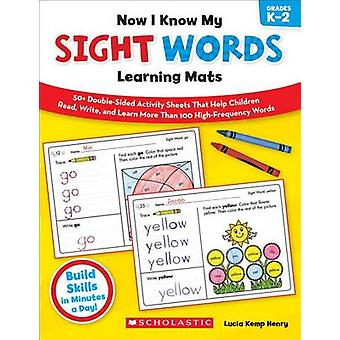 Now I Know My Sight Words Learning Mats - Grades K-2 by Lucia Kemp He
