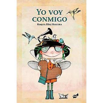 Yo Voy Conmigo by Raquel Diaz Reguera - 9788415357841 Book