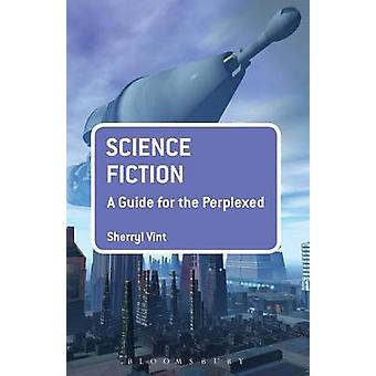 Science Fiction - een gids voor de perplex door Sherryl Vint - 97814411