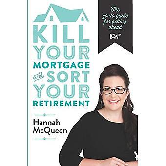 Drepe boliglån & sorteringen din pensjon: Gå til guiden for å komme videre