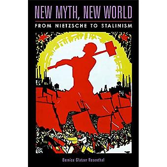 New Myth ,New World: From Nietzsche to Stalinism