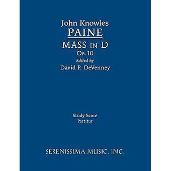 Mass in D Op.10 Study score by Paine & John Knowles