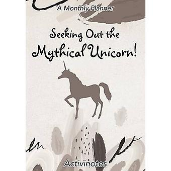 Seeking Out the Mythical Unicorn A Monthly Planner by Activinotes