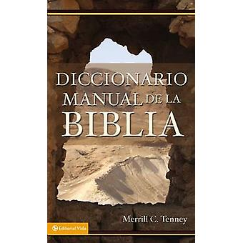 Diccionario manual de la Biblia by Tenney & Merrill C.