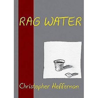 Rag Water by Heffernan & Christopher