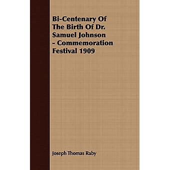 BiCentenary Of The Birth Of Dr. Samuel Johnson  Commemoration Festival 1909 by Raby & Joseph Thomas