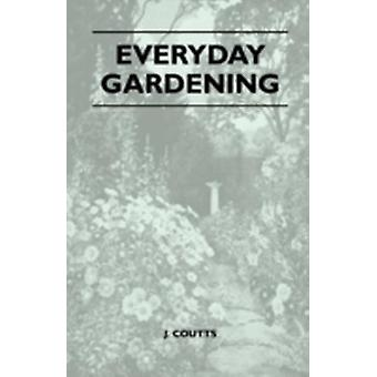 Everyday Gardening by Coutts & J.