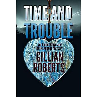 Time and Trouble by Roberts & Gillian