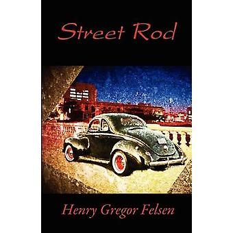 Street Rod by Felsen & Henry Gregor