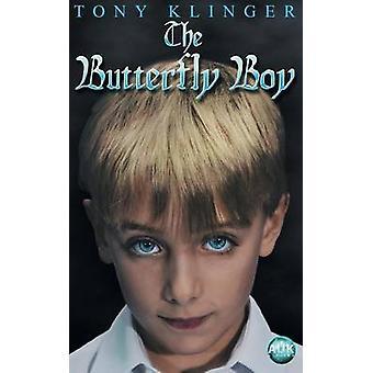 The Butterfly Boy by Klinger & Tony