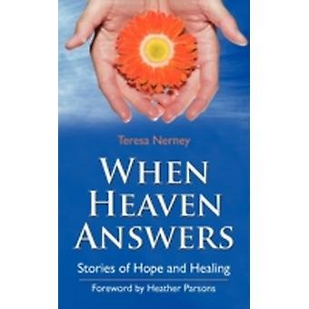When Heaven Answers Stories of Hope and Healing by Nerney & Teresa
