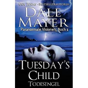 Tuesdays Child Todesengel by Mayer & Dale