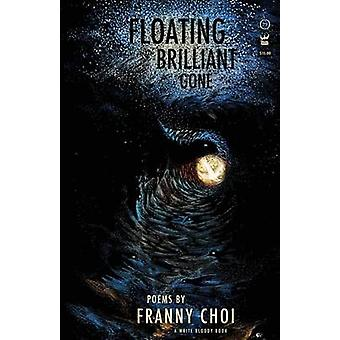 Floating Brilliant Gone by Choi & Franny
