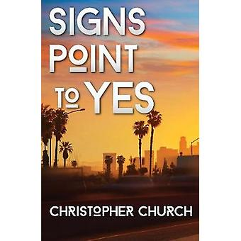 Signs Point to Yes by Church & Christopher
