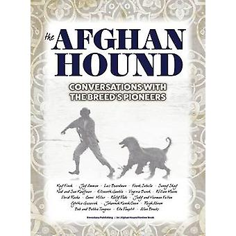 The Afghan Hound Conversations with the Breeds Pioneers by Reisman & Francine