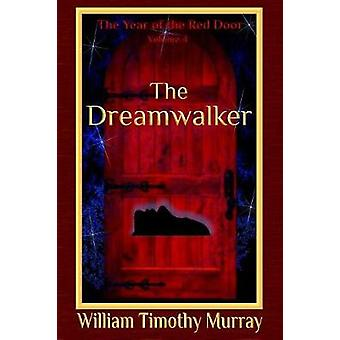 The Dreamwalker Volume 4 of The Year of the Red Door by Murray & William Timothy