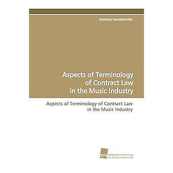 Aspects of Terminology of Contract Law in the Music Industry by Kammerhofer & Anthony