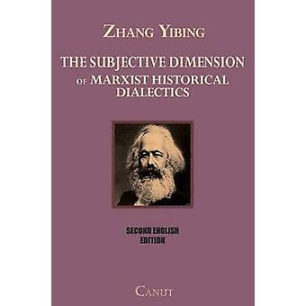 The Subjective Dimension of Marxist Historical Dialectics by Yibing & Zhang