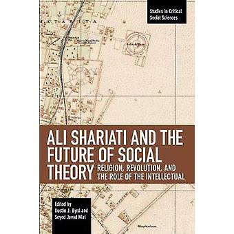 Ali Shariati And The Future Of Social Theory - Religion - Revolution -