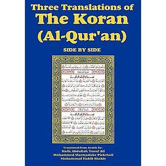 Three Translations of The Koran AlQuransidebyside  Hafiz Ali by Ali & Hafiz Abdullah Yusuf