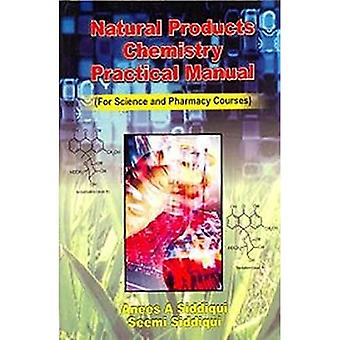 Natural Products Chemistry Practical Manual: For Science & Pharmacy Courses