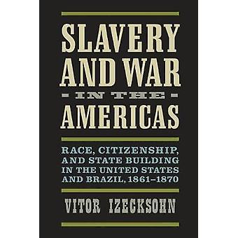 Slavery and War in the Americas - Race - Citizenship - and State Build