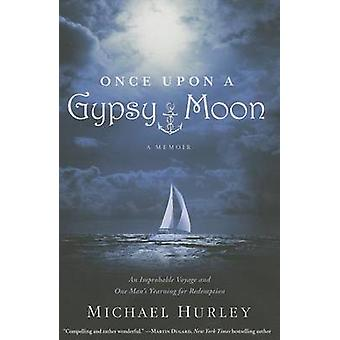 Once Upon a Gypsy Moon - A Memoir by Michael Hurley - 9781455529339 Bo
