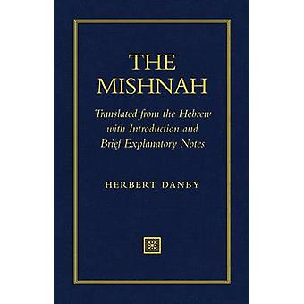 The Mishnah - Translated from the Hebrew with Introduction and Brief E
