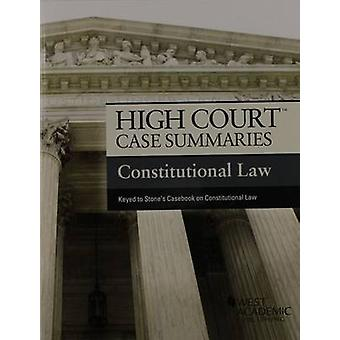 High Court Case Summaries on Constitutional Law - Keyed to Stone (7th