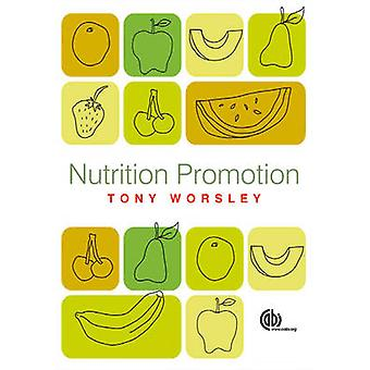Nutrition Promotion - Theories and Methods - Systems and Settings by A